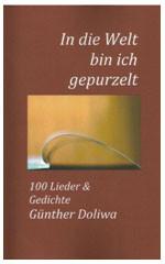 Günther Doliwa - Gedichte - In die Welt bin ich gepurzelt